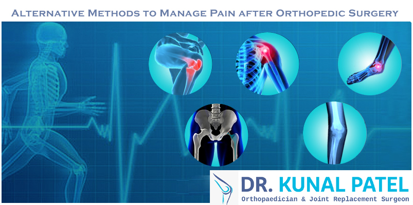 Alternative Methods to Manage Pain after Orthopedic Surgery